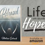 Released: from dark pit to life with abundant hope